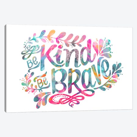 Be Kind Be Brave Canvas Print #STC87} by Stephanie Corfee Art Print