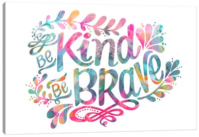 Be Kind Be Brave Canvas Art Print