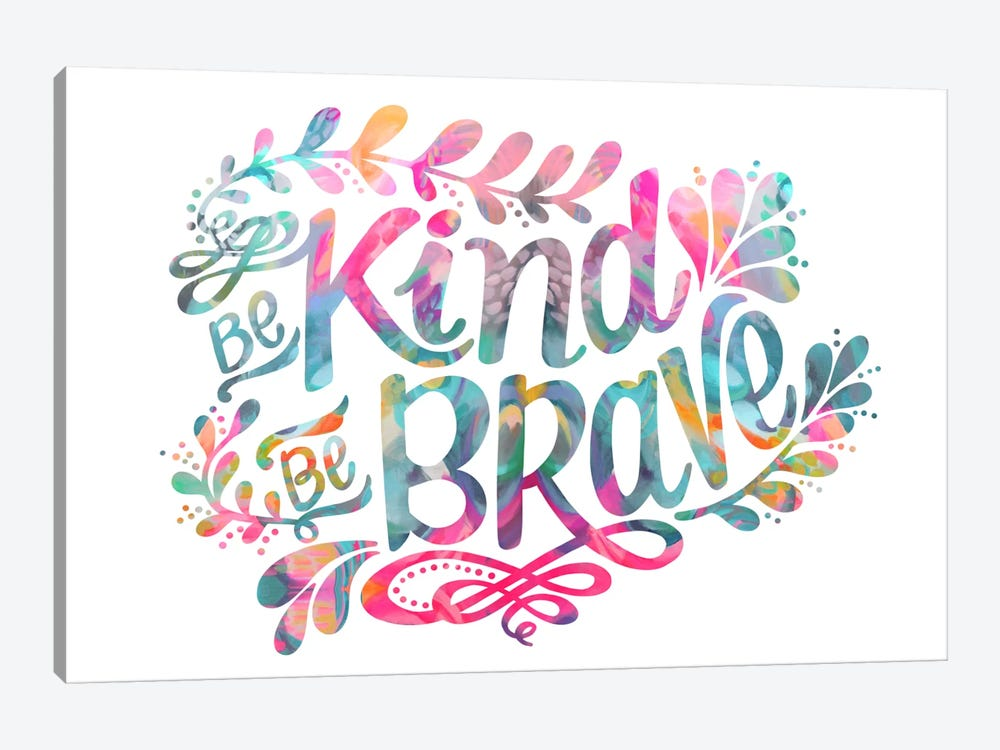Be Kind Be Brave by Stephanie Corfee 1-piece Canvas Art Print