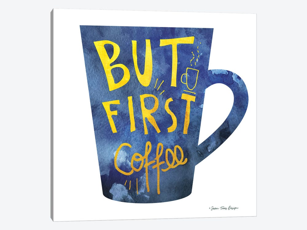 But First Coffee I by Seven Trees Design 1-piece Canvas Print