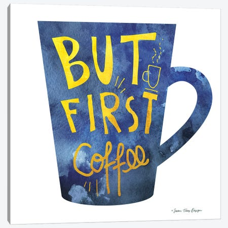 But First Coffee I Canvas Print #STD11} by Seven Trees Design Canvas Wall Art