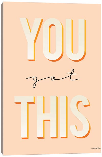 You Got This Canvas Art Print