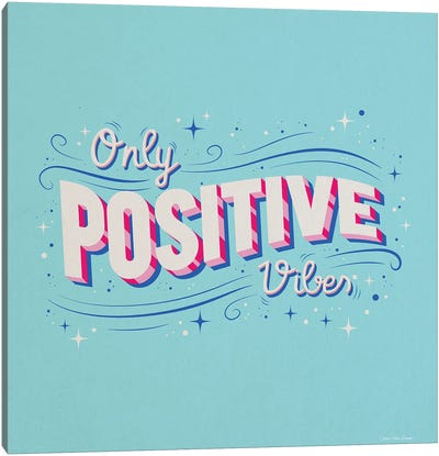 Only Positive Vibes Canvas Art Print
