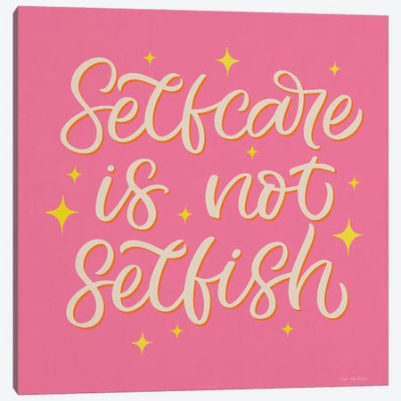 Self Care is not Selfish Canvas Print #STD141} by Seven Trees Design Canvas Art