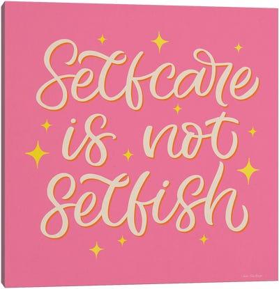 Self Care is not Selfish Canvas Art Print