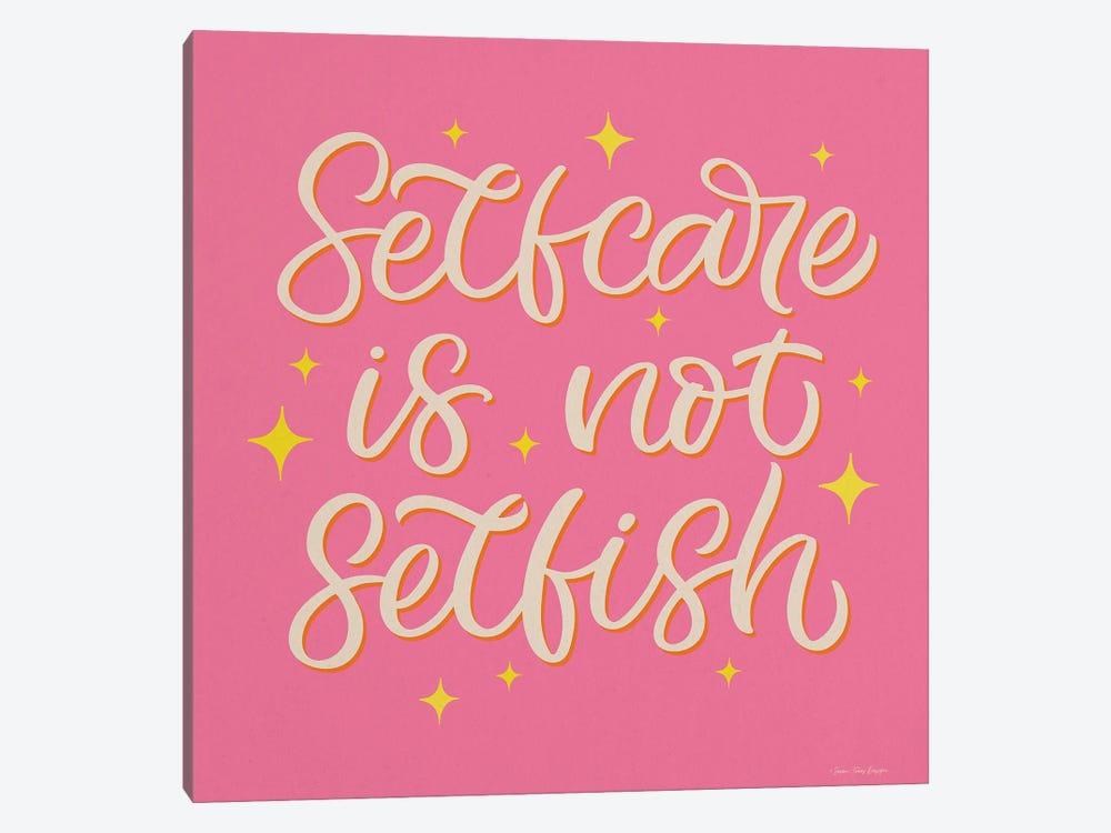 Self Care is not Selfish by Seven Trees Design 1-piece Canvas Print