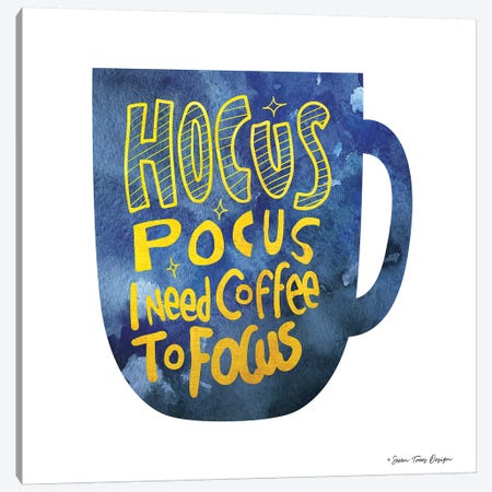 Hocus Pocus I Need Coffee to Focus Canvas Print #STD30} by Seven Trees Design Canvas Art