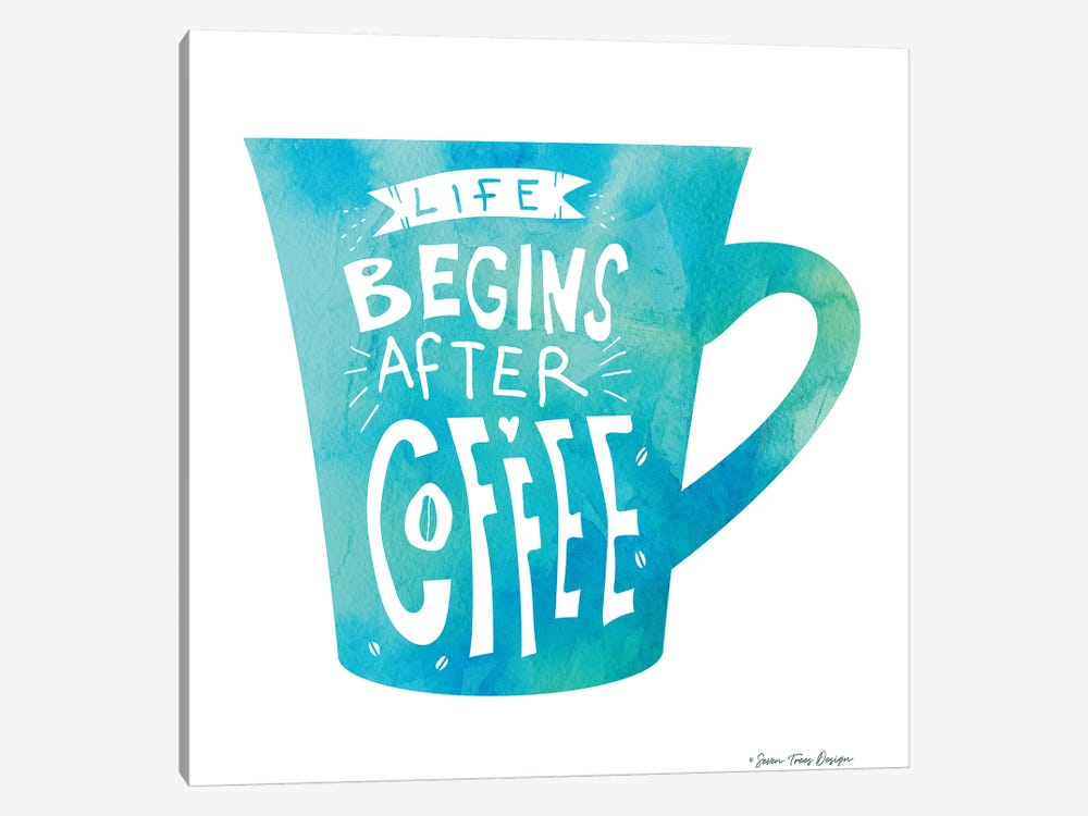 Life Begins After Coffee II by Seven Trees Design 1-piece Art Print