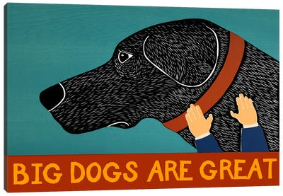 Big Dogs are Great Black Canvas Art Print