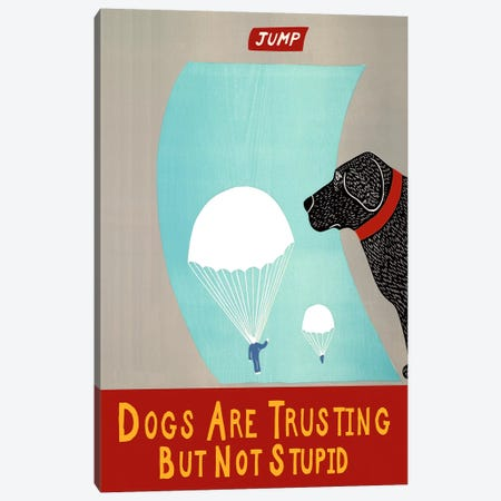 Dogs Are Trusting But Not Stupid Black Canvas Print #STH24} by Stephen Huneck Canvas Art