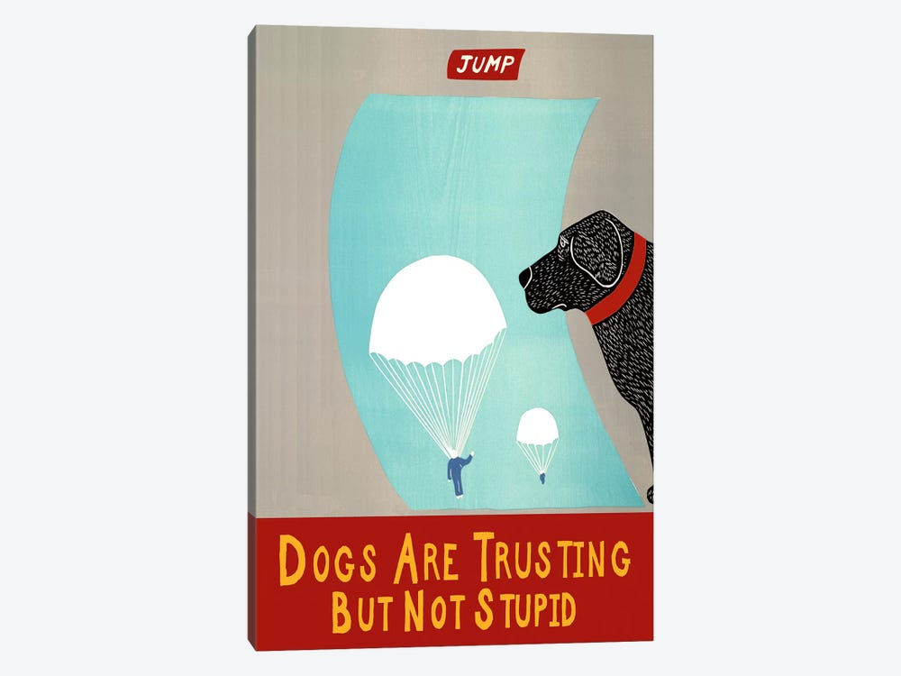 Dogs Are Trusting But Not Stupid Black by Stephen Huneck 1-piece Canvas Print