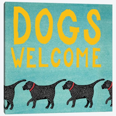 Dogs Welcome Canvas Print #STH28} by Stephen Huneck Art Print