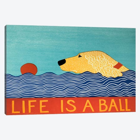 Life Is A Ball Gold Golden Canvas Print #STH61} by Stephen Huneck Art Print