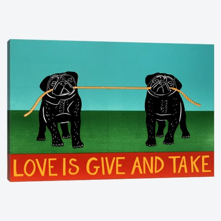 Love Is Give And Take Pugs Canvas Print #STH70} by Stephen Huneck Canvas Artwork