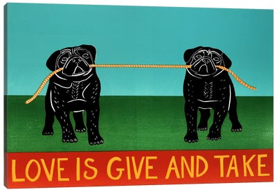 Love Is Give And Take Pugs Canvas Art Print