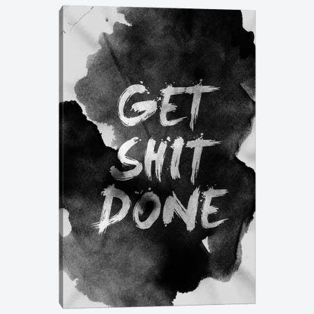 Get Shit Done Canvas Print #STO10} by Stoian Hitrov Canvas Print