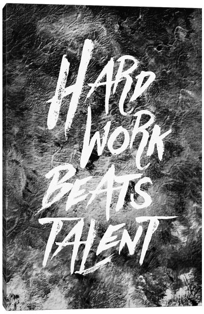 Hard Work Beats Talent Canvas Print #STO11