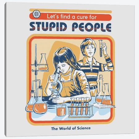 A Cure For Stupid People Canvas Print #STV1} by Steven Rhodes Art Print