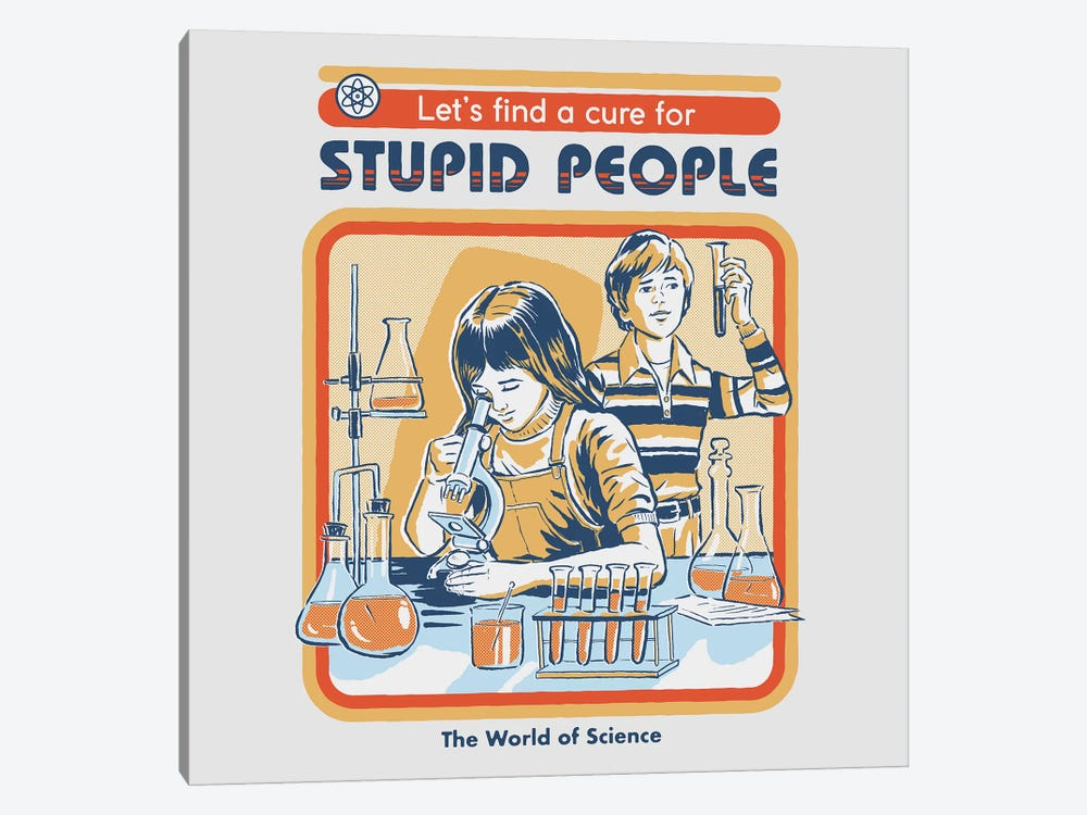 A Cure For Stupid People by Steven Rhodes 1-piece Canvas Wall Art