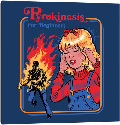 Pyrokinesis For Beginners Canvas Art Print