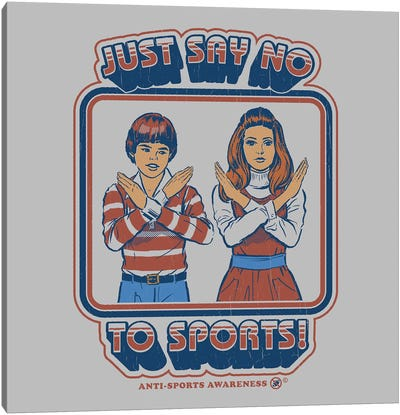 Say No To Sports Canvas Art Print