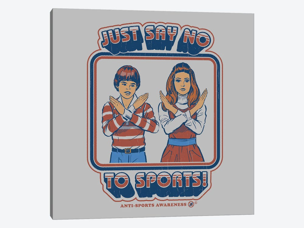 Say No To Sports by Steven Rhodes 1-piece Canvas Art Print