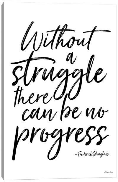 No Progress Without Struggle Canvas Art Print
