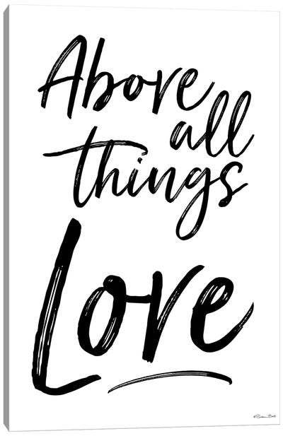 Above All Things Love Canvas Art Print