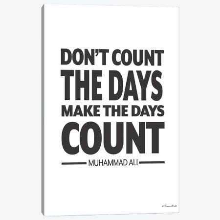 Make The Days Count Canvas Print #SUB144} by Susan Ball Canvas Print