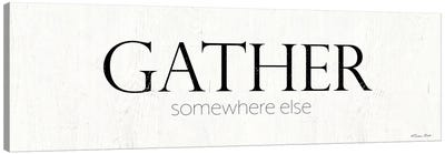 Gather Somewhere Else Canvas Art Print