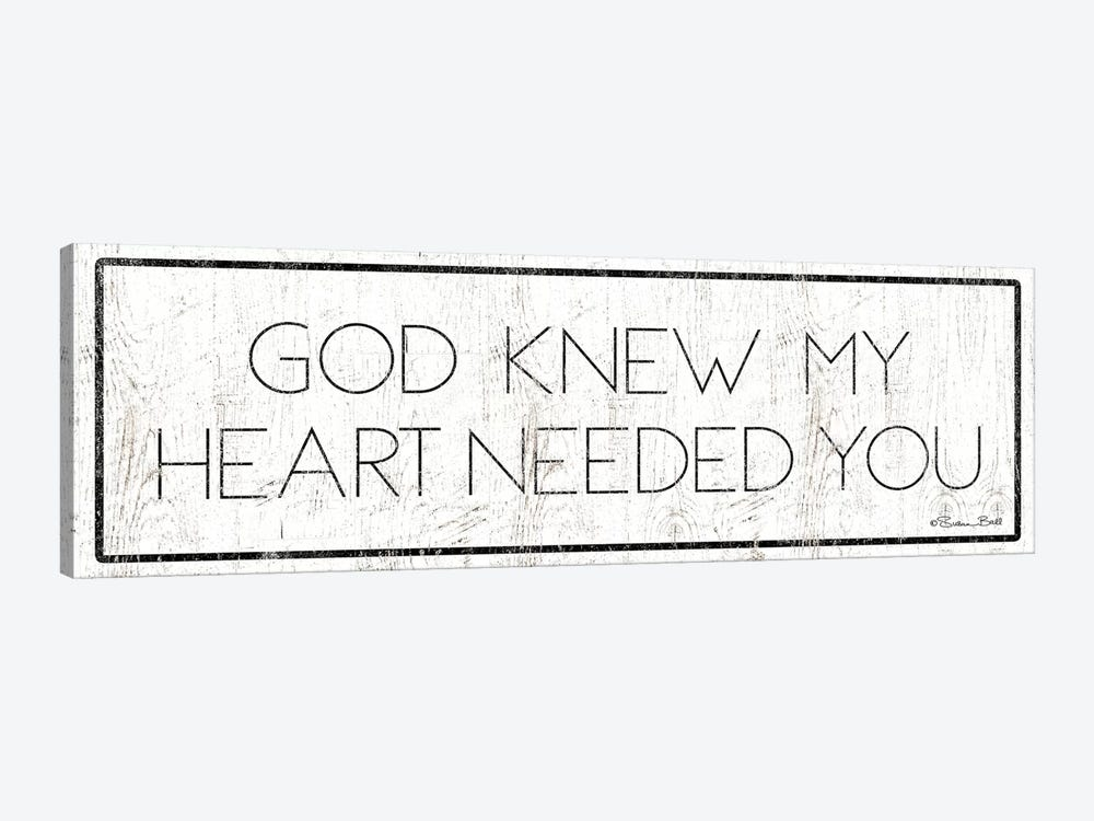 God Knew My Heart Needed You by Susan Ball 1-piece Canvas Print