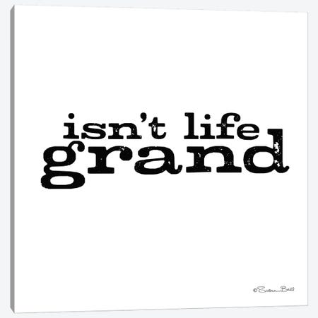 Isn't Life Grand Canvas Print #SUB6} by Susan Ball Canvas Artwork