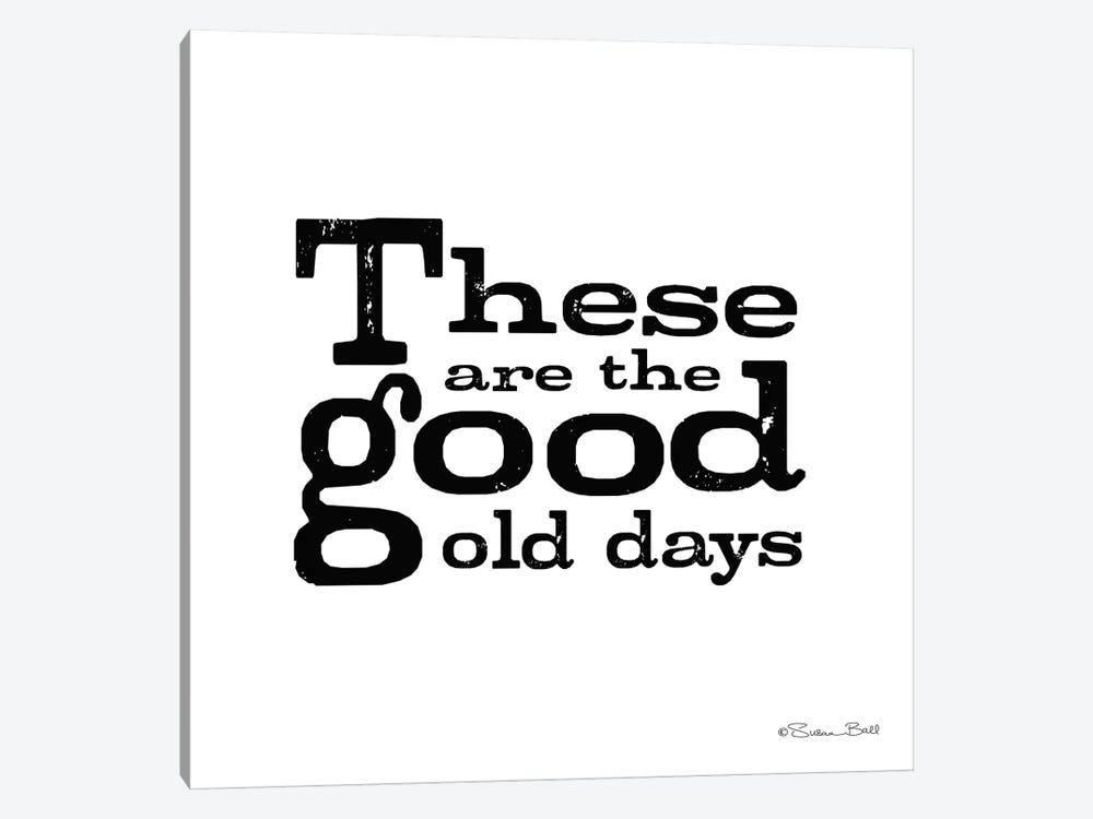 These are the Good Old Days by Susan Ball 1-piece Art Print