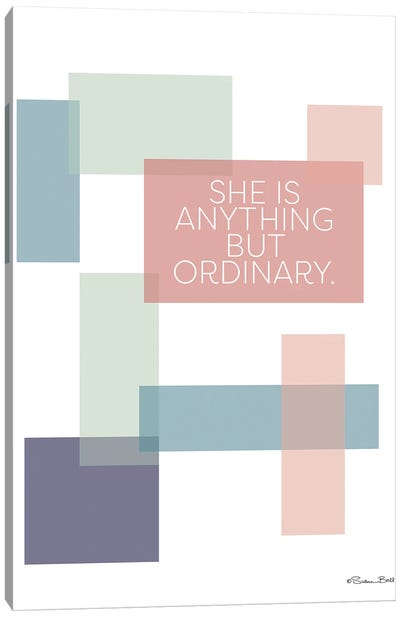 Anything But Ordinary Canvas Art Print