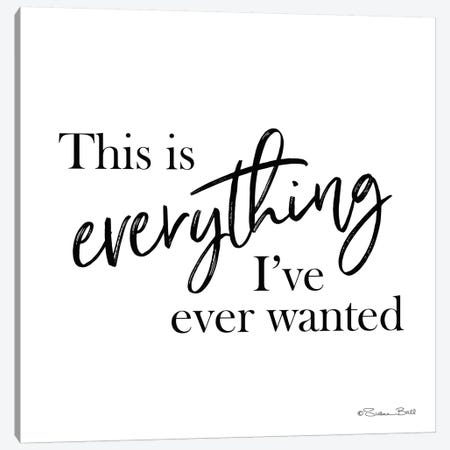 This is Everything Canvas Print #SUB8} by Susan Ball Canvas Print