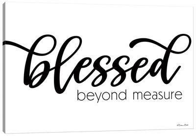 Blessed Beyond Measure Canvas Art Print