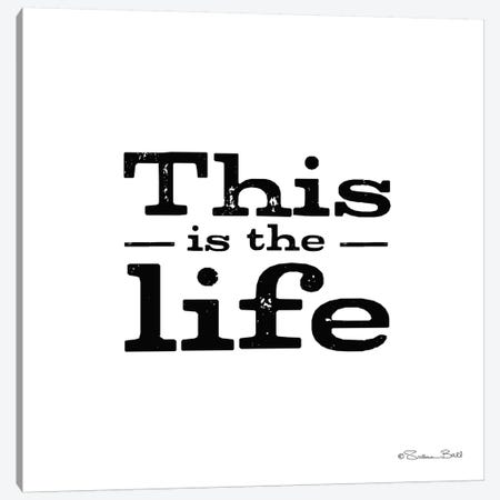 This is the Life Canvas Print #SUB9} by Susan Ball Art Print