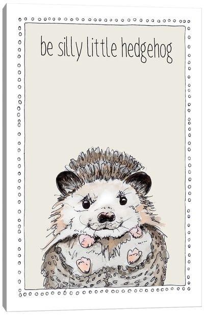 Be Silly Little Hedgehog Canvas Art Print