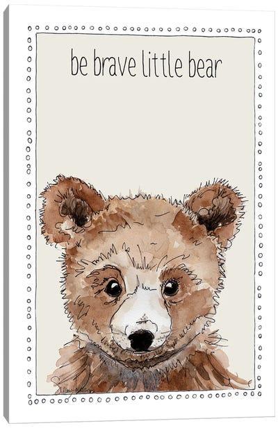 Be Brave Little Bear Canvas Art Print