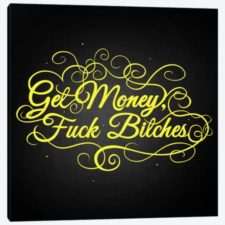 Get Money, Fuck Bitches II Canvas Print #SWS14} by 5by5collective Canvas Art