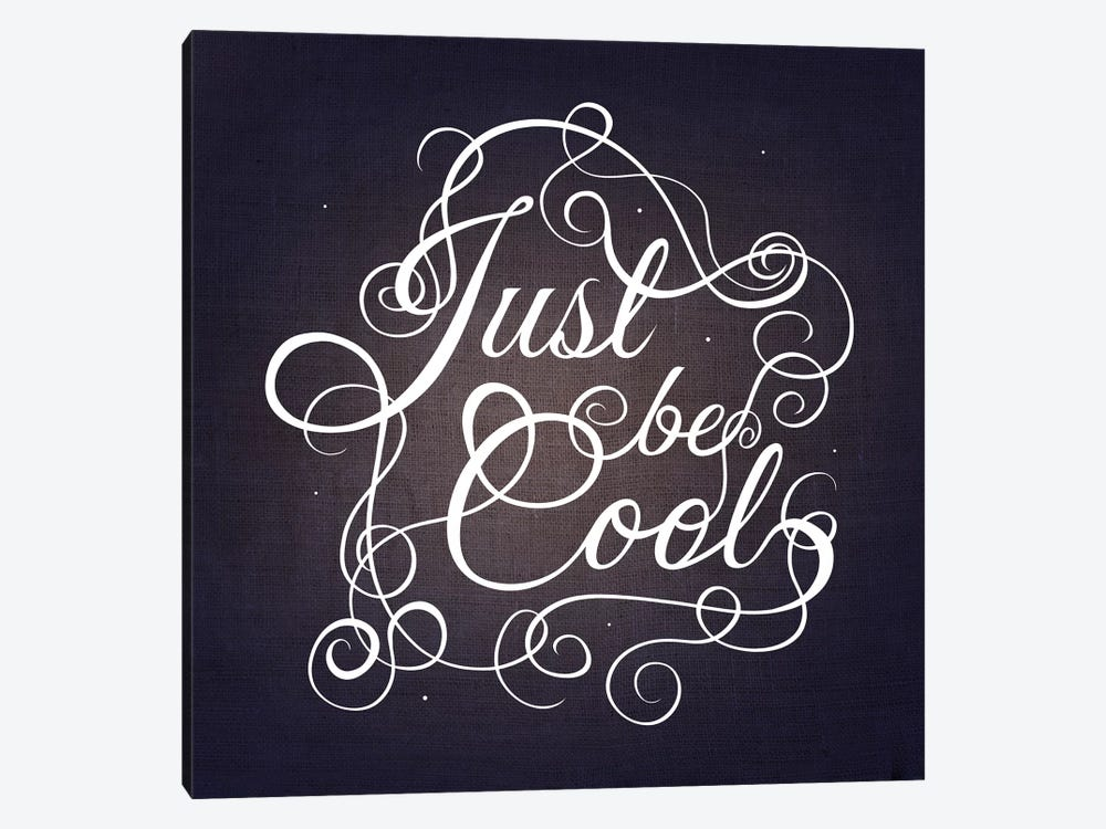 Just be Cool by 5by5collective 1-piece Canvas Wall Art