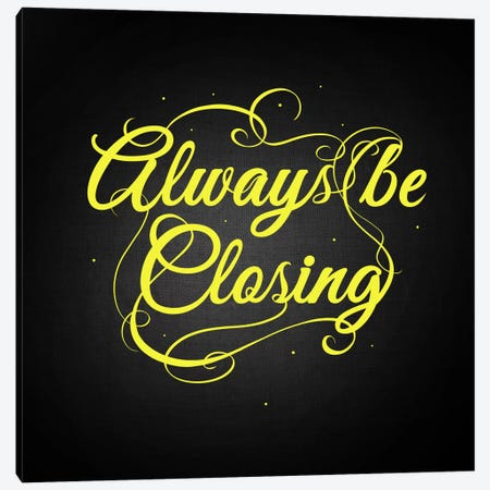 Always Be Closing Canvas Print #SWS26} by 5by5collective Canvas Art Print