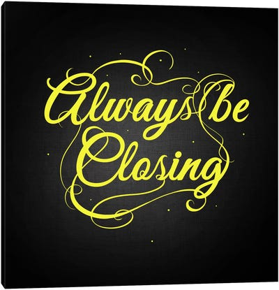 Always Be Closing Canvas Art Print