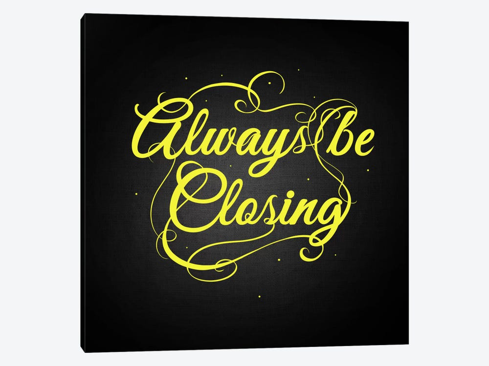 Always Be Closing by 5by5collective 1-piece Art Print