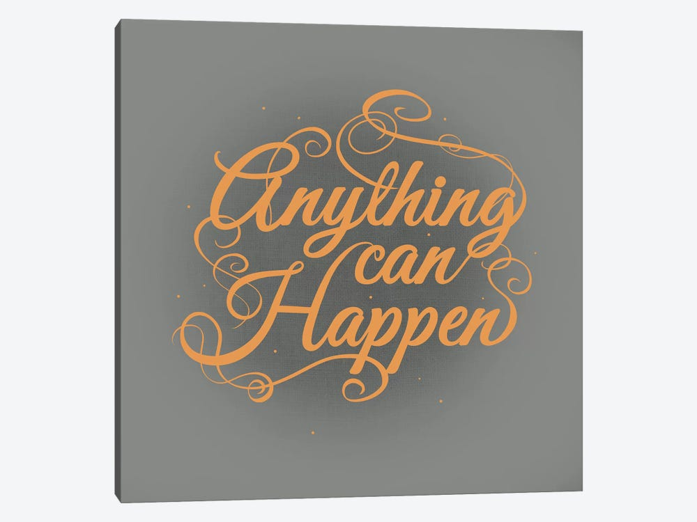 Anything Can Happen by 5by5collective 1-piece Canvas Artwork