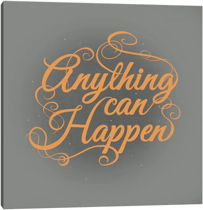 Anything Can Happen Canvas Art Print