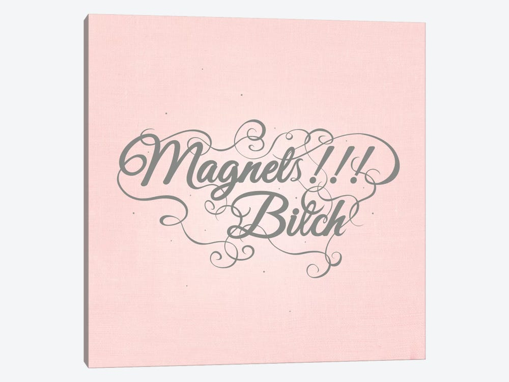 Magnets!!! Bitch by 5by5collective 1-piece Canvas Art Print