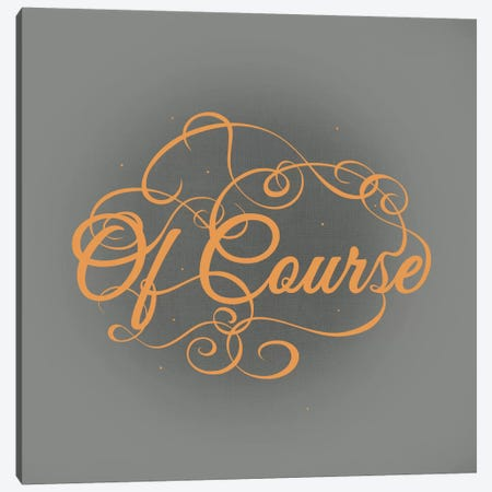 Of Course Canvas Print #SWS34} by 5by5collective Canvas Wall Art