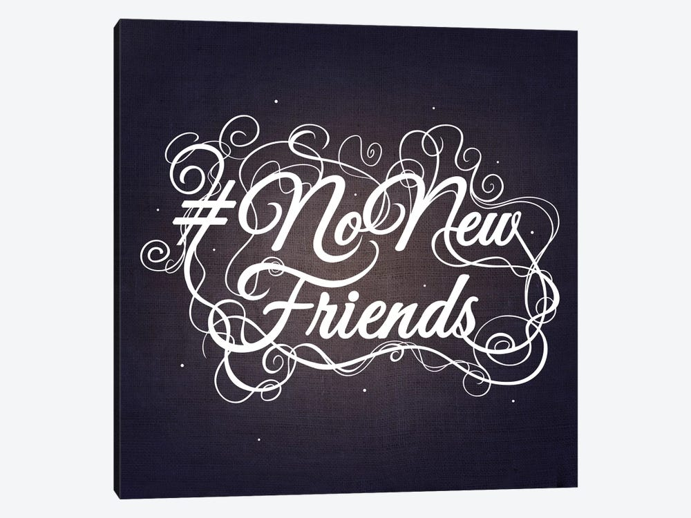 NoNewFriends III 1-piece Canvas Art Print