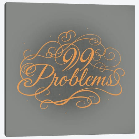 99 Problems Canvas Print #SWS4} by 5by5collective Canvas Art